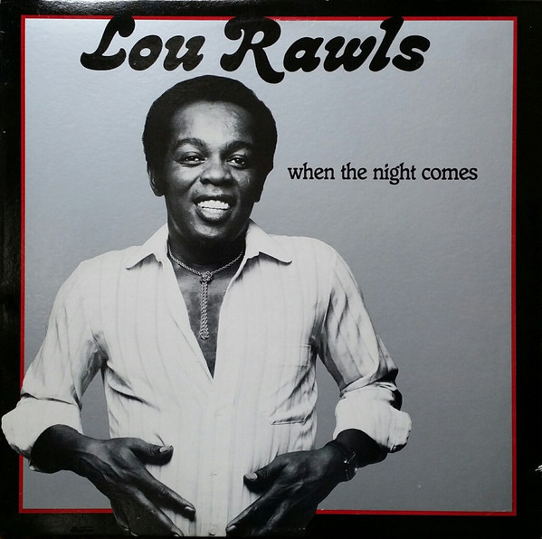 1983 Lou Rawls – When The Night Comes