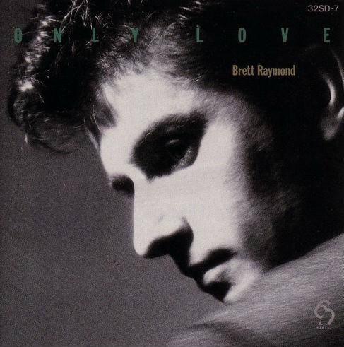 1986 Brett Raymond – Only Love