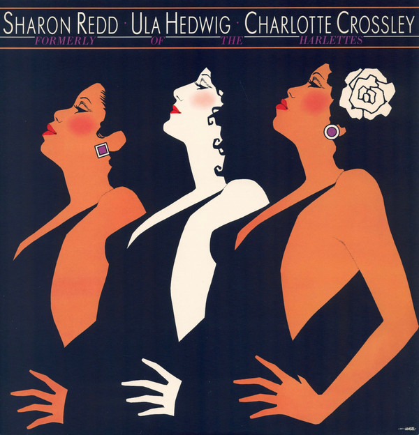 1978 Sharon Redd, Ula Hedwig and Charlotte Crossley – Formerly Of The Harlettes
