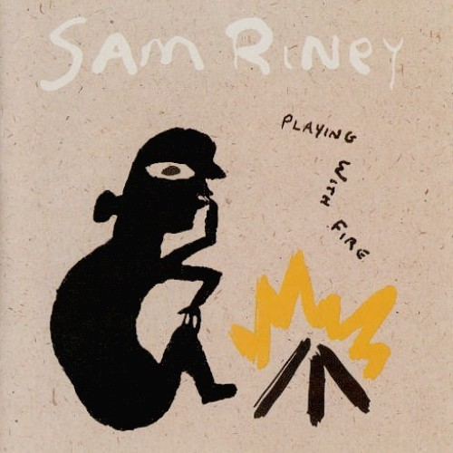 1990 Sam Riney – Playing with Fire