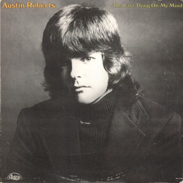 1973 Austin Roberts – The Last Thing On My Mind