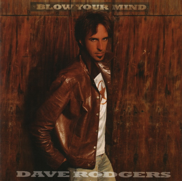 2006 Dave Rodgers – Blow Your Mind