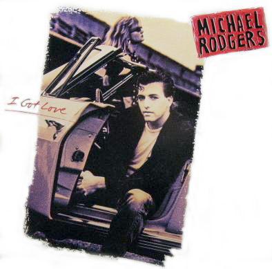 1989 Michael Rodgers – I Got Love