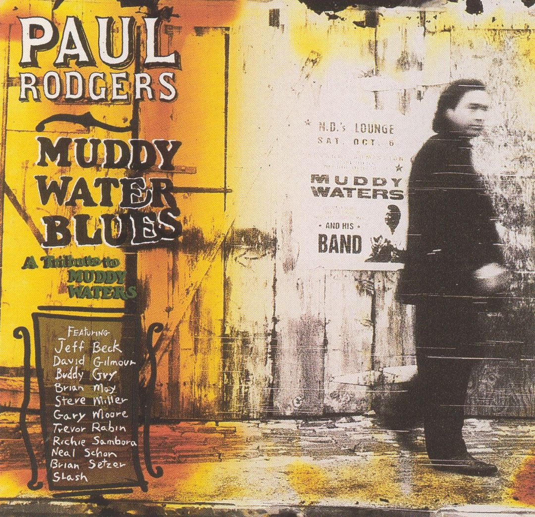 1993 Paul Rodgers – Muddy Water Blues (A Tribute To Muddy Waters)