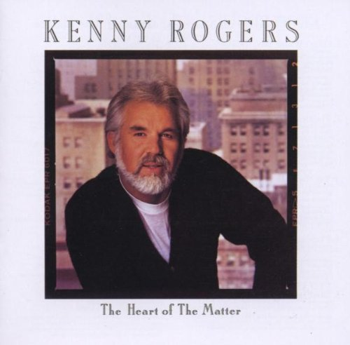 1985 Kenny Rogers – Heart Of The Matter