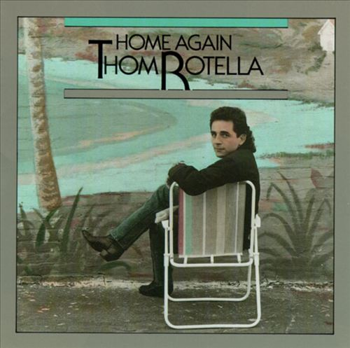 1989 Thom Rotella – Home Again