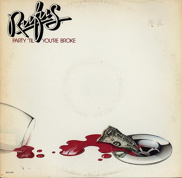 1981 Rufus – Party 'Til You're Broke
