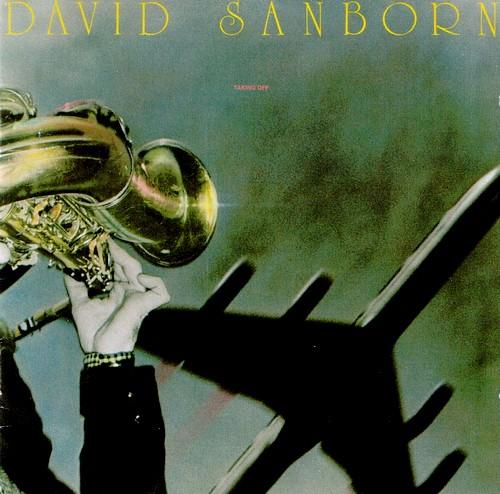 1975 David Sanborn – Taking Off