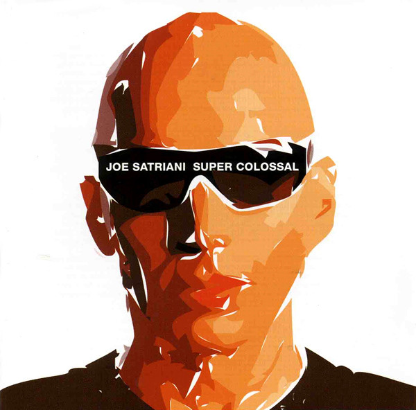 2006 Joe Satriani – Super Colossal