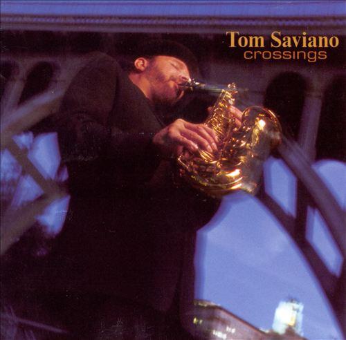 2000 Tom Saviano – Crossings