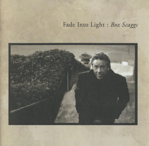 1996 Boz Scaggs – Fade Into Light