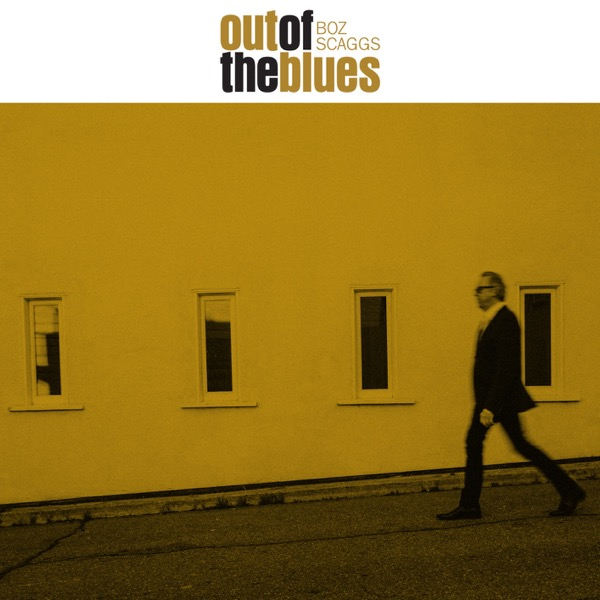 2018 Boz Scaggs – Out Of The Blues