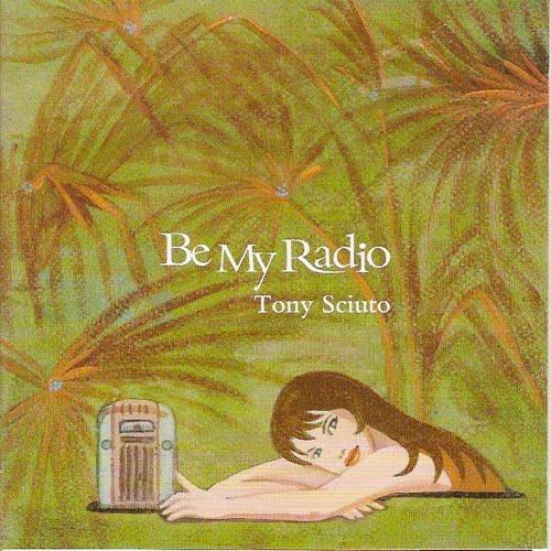 1981 Tony Sciuto – Be My Radio