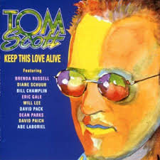 1991 Tom Scott – Keep This Love Alive