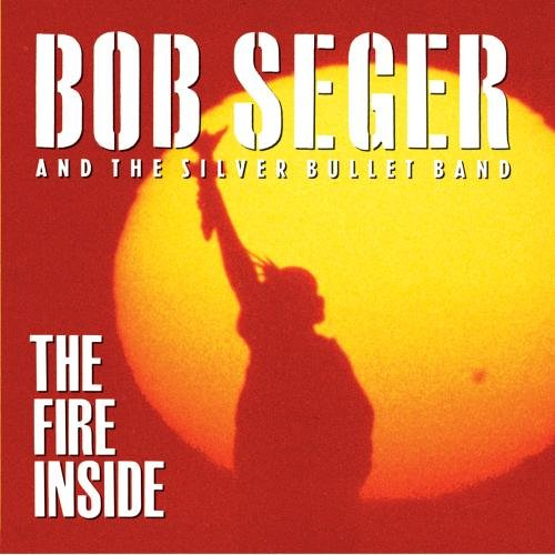 1991 Bob Seger – The Fire Inside