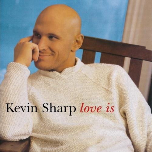 1998 Kevin Sharp – Love Is
