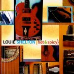 1998 Louie Shelton - Hot & Spicy