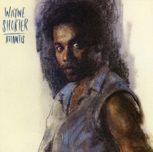1985 Wayne Shorter – Atlantis