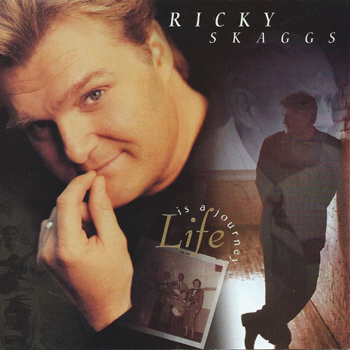 1997 Ricky Skaggs – Life Is A Journey
