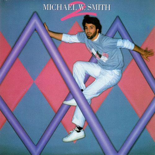 1984 Michael W Smith – 2