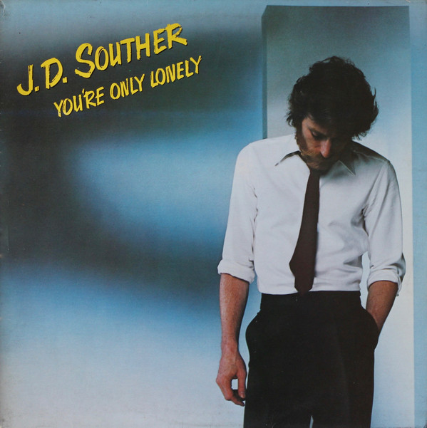 1979 John David Souther – You're Only Lonely