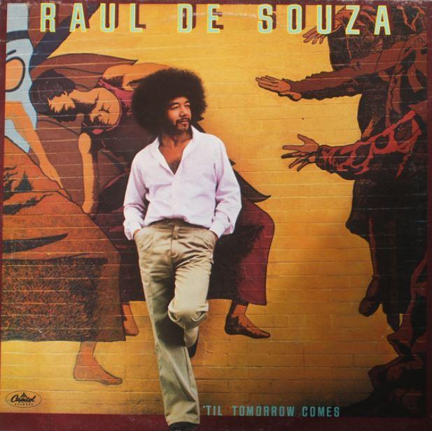 1979 Raul De Souza – Til Tomorrow Comes