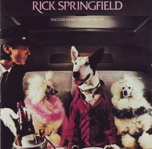 1982 Rick Springfield – Success Hasn't Spoiled Me Yet