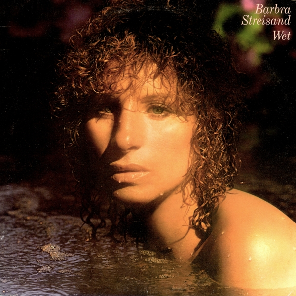 1979 Barbra Streisand – Wet