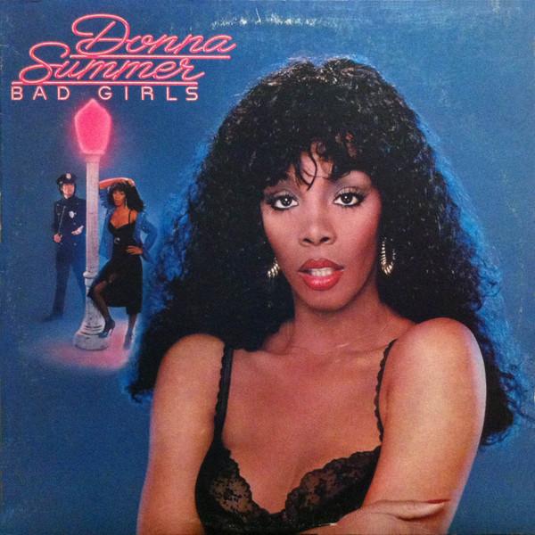 1979 Donna Summer – Bad Girls