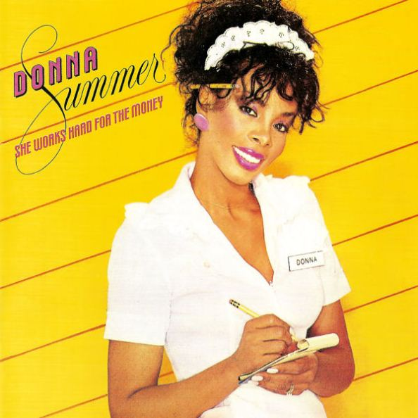1983 Donna Summer – She Works Hard For The Money
