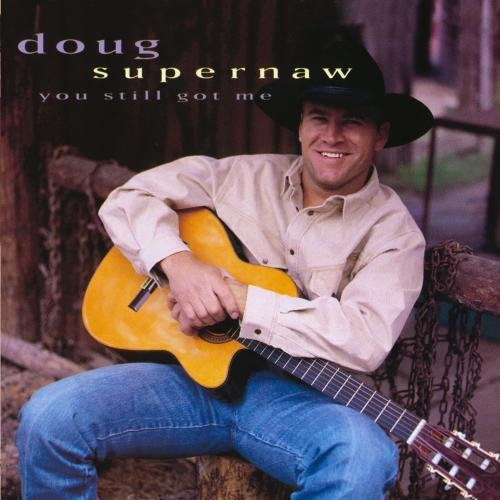 1995 Doug Supernaw – You Still Got Me
