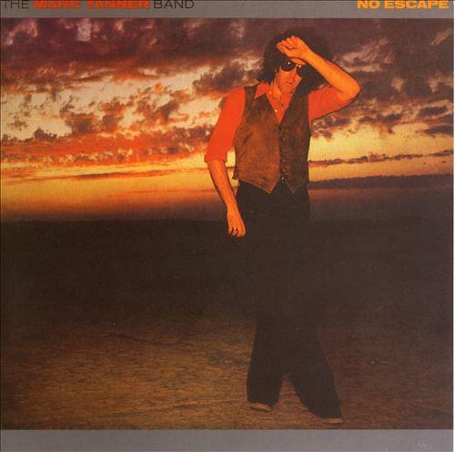 1979 Marc Tanner Band – No Escape