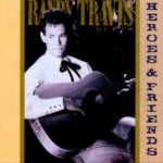 1990 Randy Travis - Heroes And Friends