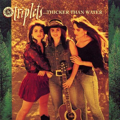 1991 The Triplets – Thicker Than Water