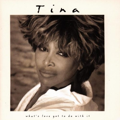 1993 Tina Turner – What's Love Got To Do With It