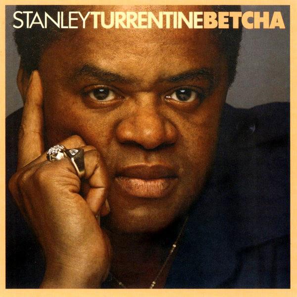 1980 Stanley Turrentine – Betcha