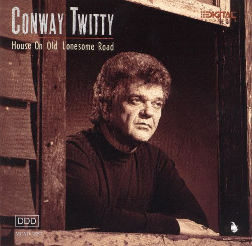 1989 Conway Twitty – House On Old Lonesome Road
