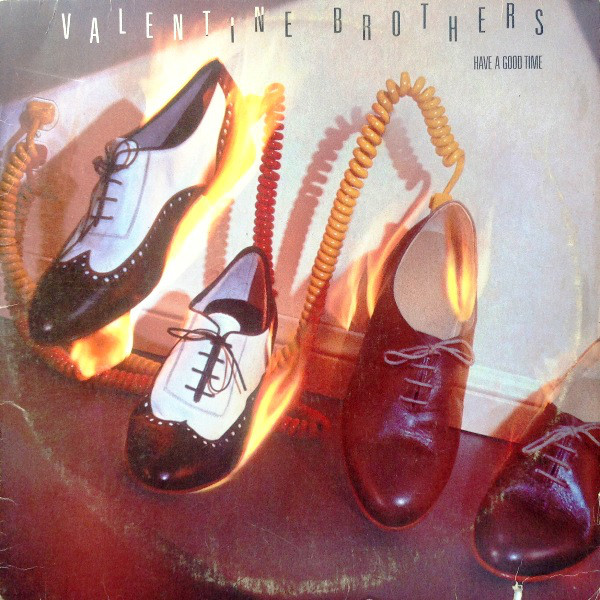 1984 The Valentine Brothers – Have A Good Time