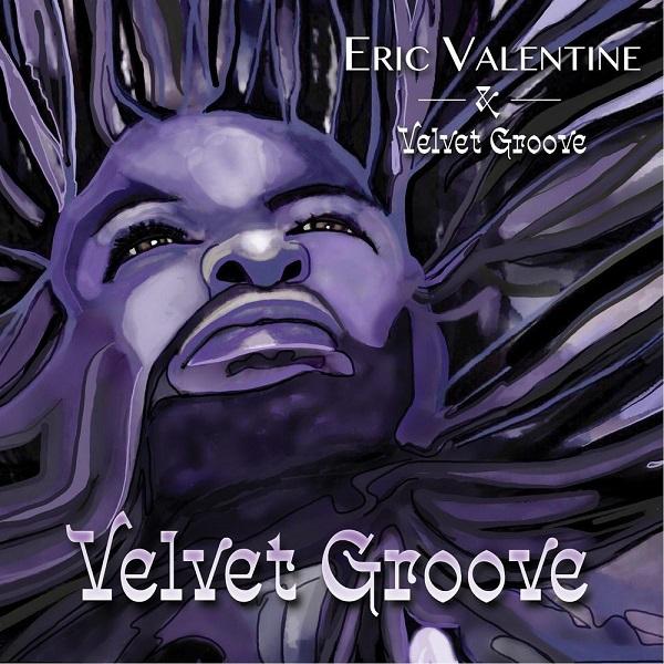 2017 Eric Valentine – Velvet Groove