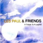 2008 Les Paul & Friends - A Tribute To A Legend