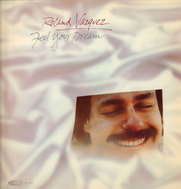 1981 Roland Vazquez – Feel Your Dream