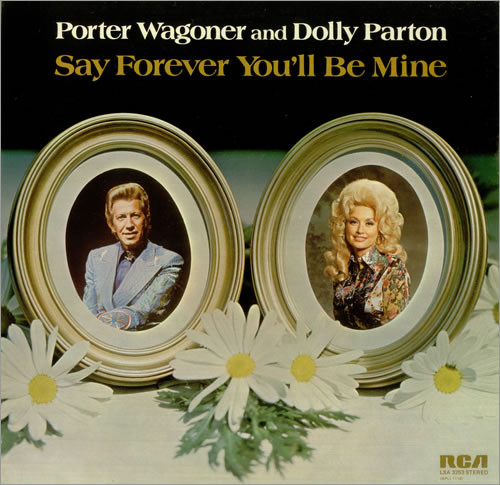 1976 Porter Wagoner & Dolly Parton – Say Forever You'll Be Mine