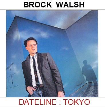 1983 Brock Walsh – Dateline Tokyo