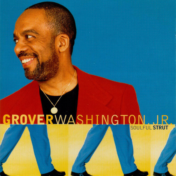 1996 Grover Washington Jr – Soulful Strut