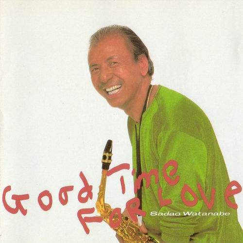 1986 Sadao Watanabe – Good Time For Love