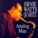 2007 Ernie Watts - Analog Man