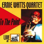 2007 Ernie Watts - To The Point