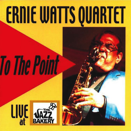 2007 Ernie Watts – To The Point