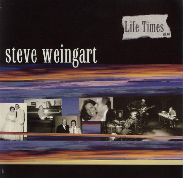 2003 Steve Weingart – Life Times
