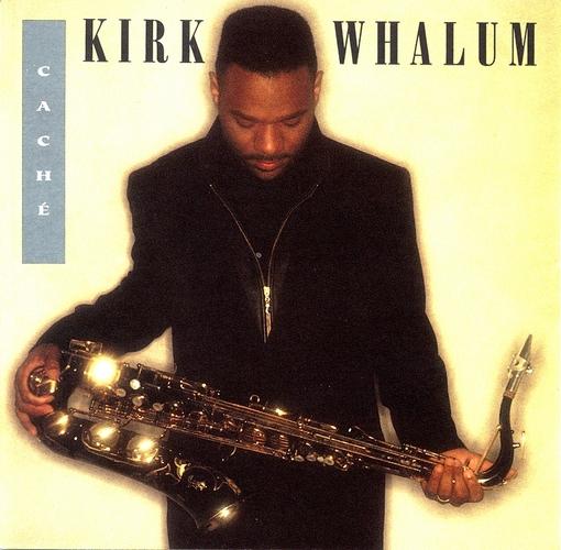1993 Kirk Whalum – Caché
